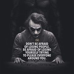 Positive Quotes : Dont be afraid of losing people. - Hall Of Quotes Wise Quotes, Words Quotes, Motivational Quotes, Inspirational Quotes, Sayings, Success Quotes, Quotes About Attitude, Inspiring Quotes About Life, Best Joker Quotes