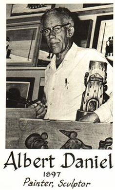 Albert E. Daniel, a native of St. Thomas and son of Lucy Ann and Charles Daniel, Charlotte Amalie, was born 5/16/1897. Mr. Daniel, with no formal training in the field of art, was a self-taught artist and sculptor.