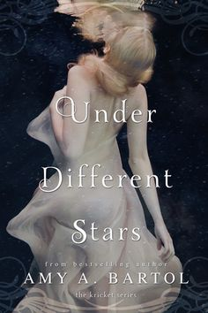 Under Different Stars (Kricket, #1) by @Amy Bartol  A MUST read! This book is romantic, exciting, unique, and utterly impossible to put down!