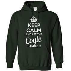 Coyle - KEEP CALM AND LET THE Coyle HANDLE IT - #birthday shirt #sweatshirt kids. GET IT => https://www.sunfrog.com/Valentines/Coyle--KEEP-CALM-AND-LET-THE-Coyle-HANDLE-IT-55568525-Guys.html?68278