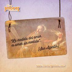 En tiempos de reflexión ¿Cuál es la medida del amor?  El amor es AMAR sin medida - San Agustín -  ]more[  #Frases