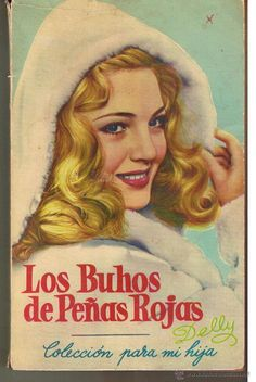COLECCIÓN PARA MI HIJA, Nº 27. LOS BUHOS DE PEÑAS ROJAS. DELLY. EDICIONES ORVY 1958. ST/C20) - Foto 1