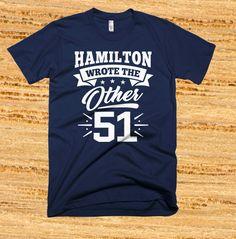 Hamilton Wrote the Other 51 t-shirt, Hamilton Musical, Hamilton Broadway, Hamilton Shirt, Hamilton gift, Hamilton funny, Hamilton Chicago by KayTeesDesigns on Etsy