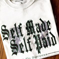 Self Made, Self Paid | Purchase your tee now at: www.divulgevein.com