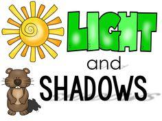 MRS. GROOMS' ROOM: I TEACH FIRST LINKY: LIGHT AND SHADOWS