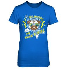 Sex, Pugs And Rock 'N' Roll - Shirts