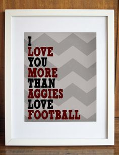 I Love You More Than Aggies Love Football