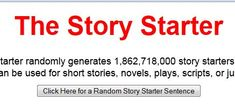 THE STORY STARTER - Some of these are utterly ridiculous, but this really did help get the creative vibe going.