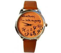 The Whatever Im Late Anyway Designer Wrist Watch