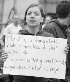 Morality is doing what's right regardless of what you're told.
