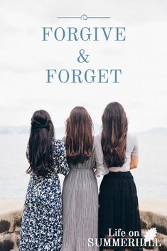 Life on Summerhill writes about Forgiving and Forgetting hurts from the past. | scripture | matthew 18: 21-22 | bible study | devotion | Jesus | God | forgive | forget