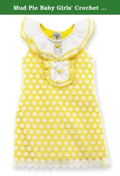 Mud Pie Baby Girls' Crochet Flower Dress, Yellow/White, 6-9 Months. She will be ready for spring in this sleeveless yellow dress with white crochet overlay. Ruffle swiss dot neck has yellow crochet trim and yellow buttons.