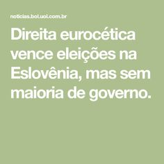Direita eurocética vence eleições na Eslovênia, mas sem maioria de governo.