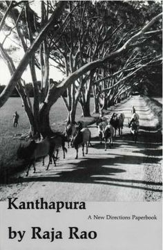 """Kanthapura (1938) by Raja Rao When Rao wrote this novel, very little was known about Indian writing abroad. EM Forster called it """"perhaps the best novel to come out of India"""". It's about how Gandhism made its way into Kanthapura, a small casteist village in southern India"""