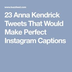 23 Anna Kendrick Tweets That Would Make Perfect Instagram Captions