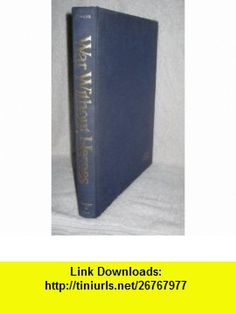 War without heroes David Douglas Duncan ,   ,  , ASIN: B0006C0GE2 , tutorials , pdf , ebook , torrent , downloads , rapidshare , filesonic , hotfile , megaupload , fileserve