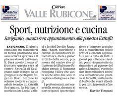 """""""Sport nutrizione e cucinia. Savignano, questa sera appuntamento alla palestra Extrafit"""" (Corriere Valle del Rubicone, di Davide Timpani)"""