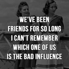 Cute & Funny Friendship Quotes If you're looking for the best quotes about friendship, you will love our best friend quotes collection. Give you true friend something unique. Best Friendship Quotes, Friend Friendship, Friendship Memes Funny, Happy Friendship, Friendship Captions, Bad Influence, Influence Quotes, Youre My Person, Infj
