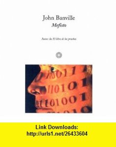 Mefisto (Spanish Edition) (9788476695623) John Banville, Jose Manuel Alvarez Vazquez , ISBN-10: 8476695624  , ISBN-13: 978-8476695623 ,  , tutorials , pdf , ebook , torrent , downloads , rapidshare , filesonic , hotfile , megaupload , fileserve