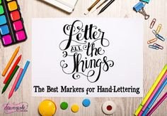 The Best Markers for Hand-Lettering | A closer look at the nibs of each marker and what I love (and don't love) about each type. | dawnnicoledesigns.com