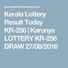 Kerala Lottery Result Today KR-256 | Karunya LOTTERY KR-256 DRAW 27/08/2016