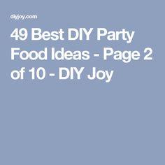 49 Best DIY Party Food Ideas - Page 2 of 10 - DIY Joy