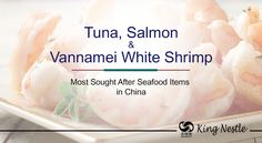 How #Tuna, #Salmon and #Vannamei #White #Shrimp are Among the Most Sought-After #Seafood Items in China? - https://goo.gl/NzhwMF
