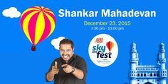 #SKYFEST2015 - #ShankarMahadevan Live Concert at #Hyderabad SKYFEST 2015  Live Concert  with Shankar Mahadevan – A Festival with Multiple activities which have diverse Interest Covered - Interactions, Activities, Shows, Experiences, Indulgence as well as Food Courts & MANY FIRSTS that Hyderabad would see. Focused on creating Maximum reach to subtly but definitely deliver the communication from this year and year on year.
