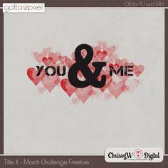 Title It Challenge (includes a freebie) - March 2014. Free Word Art and earn Pixel Points at Gotta Pixel. www.gottapixel.net/