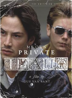My Own Private Idaho - River Phoenix... I kind  of want to see this!