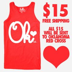 The entire $15 this Hello Apparel tank costs goes directly to the Oklahoma Red Cross.