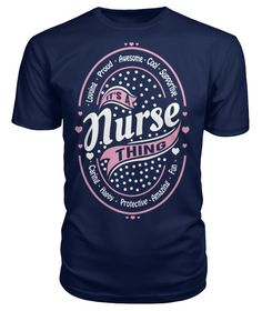 It's  A Nurse Thi...  order here:http://familyloves.com/products/its-a-nurse-thing-tshirt?utm_campaign=social_autopilot&utm_source=pin&utm_medium=pin #dadgift #momgift #nativeamerican #dadquotes #fatherday #motherday