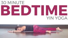 30 Minute Yin Yoga for Bedtime (All Levels) | SarahBethYoga - YouTube