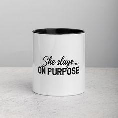 She Slays On Purpose, Motivational Quotes / Ceramic Mug with Color Inside - Black
