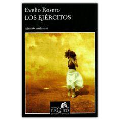 Los ejércitos - Evelio Rosero - Grupo Planeta http://www.librosyeditores.com/tiendalemoine/3624-los-ejercitos-9789584238009.html Editores y distribuidores