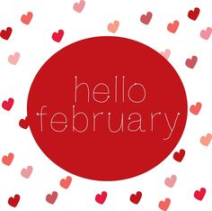 thatstype:  hello february