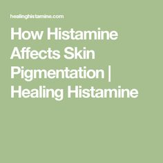 How Histamine Affects Skin Pigmentation Mast Cell, Pregnancy Hormones, Thyroid, Dark Skin, Whitening, Health And Wellness, Conditioner, Healing, Sunlight