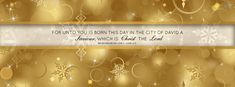For unto you is born this day in the city of David a Saviour, which is Christ the Lord. Luke 2:11 Free Christian Christmas Facebook timeline covers and banners with bible verses