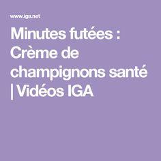Minutes futées : Crème de champignons santé | Vidéos IGA Minute, Creme, Cooking, Cream Of Mushrooms, Cooking Food, Recipe, Cuisine, Kitchen, Brewing