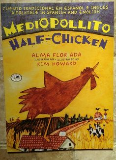 This old folktale about a vain little chick with a good heart originated in Spain and has spread to Latin America. The author chose colonial Mexico for the setting. Lots of humor and a good message about helping others. Grades K-4 are the best age group for this bilingual book. Dragonfly Books, NY ISBN 0-440-41360-5