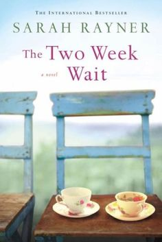Books worth reading: The Two Week Wait by Sarah Rayner. This book follows two strangers as their lives become intertwined through egg donation. Both desperate to become mothers, their journeys to parenthood have not been easy.