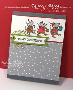 Holiday Catalogue Sneak Peek: Merry Mice 2016 Stampin' Up! - Crafting Is My Life Stamped Christmas Cards, Stampin Up Christmas, Christmas Cards To Make, Xmas Cards, Holiday Cards, Christmas Crafts, Christmas 2016, Stampin Up Weihnachten, Magic Cards