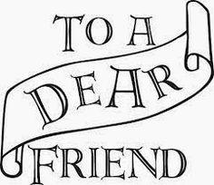 Tibs Tells Tales...: To A Dear Friend...