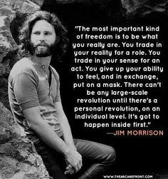 Jim Morrison quotes about personal Freedom. So true! Quote from the lizard King…