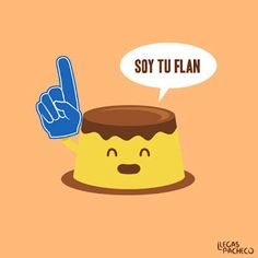 Love flan :D Spanish Puns, Funny Spanish Memes, Spanish 1, Spanish Posters, Spanish Vocabulary, Teaching Spanish, Funny Images, Funny Pictures, Funny Cute