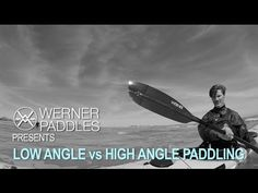 Low Angle vs High Angle Paddling - YouTube Kayaking, Canoeing, High Angle, Angles, Touring, Cruise, Adventure, Goal, Relax