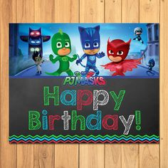 Pj Masks Happy Birthday Sign Chalkboard * Pj Masks Birthday Banner * Pj Masks Birthday Printables * PJ Mask Party Favors