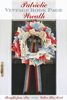 Thoughts from Alice for Yellow Bliss Road: Patriotic Vintage Book Page Wreath
