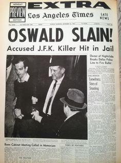 Jack Ruby kills Lee Harvey Oswald on November 1963 Newspaper Front Pages, Old Newspaper, History Facts, World History, American Presidents, American History, Kennedy Assassination, Newspaper Headlines, John F Kennedy