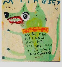 Misty Lindsey...Quote - Bukowski